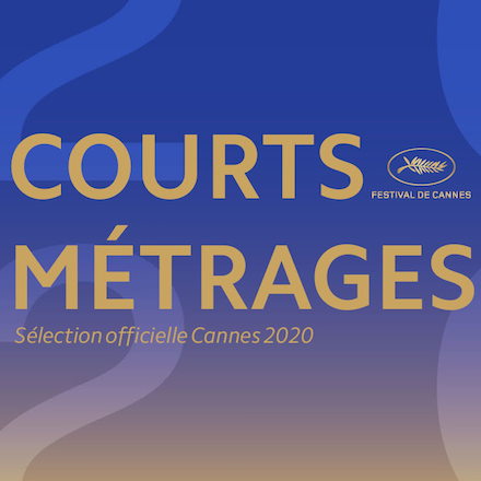 Festival de Cannes 2020, la compétition des courts dévoilée !